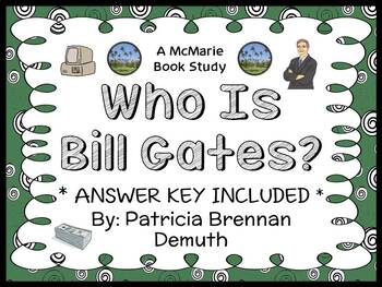 Who Is Bill Gates? (Patricia Brennan Demuth) Book Study / Comprehension (32 pgs)