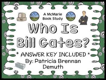 Who Is Bill Gates? (Patricia Brennan Demuth) Book Study / Comprehension (32 pgs)