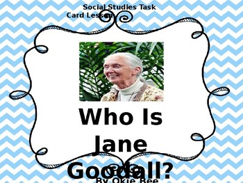 Who Is Jane Goodall? - Task Card Lesson