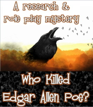 Project based leaning: Who Killed Edgar Allen Poe