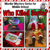 Who Killed Santa Murder Mystery - Who Done It? Sleuth Activity