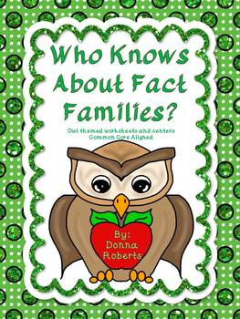 Who Knows About Fact Families? Owl themed centers and worksheets CCSS aligned