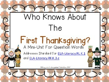 Who Knows About the 1st Thanksgiving? Question Words RL.K.1 and RF.K.3.c