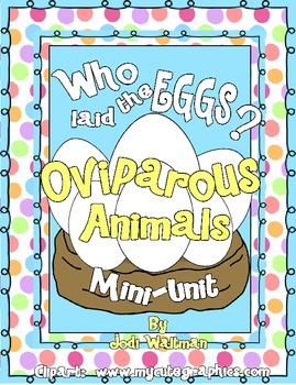 Who Laid The Eggs? Oviparous Animals Mini-Unit