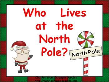 Who Lives at the North Pole Kindergarten Shared Reading PowerPoint