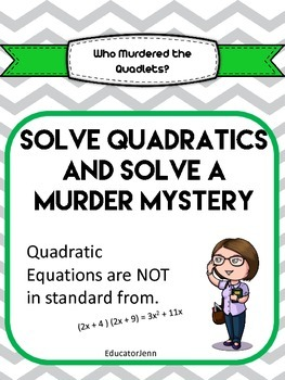 Who MURDERED THE QUADLET- Solving Quadratics