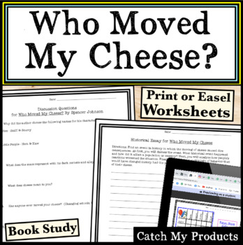 Who Moved My Cheese Questions to Accompany Book by Spencer Johnson