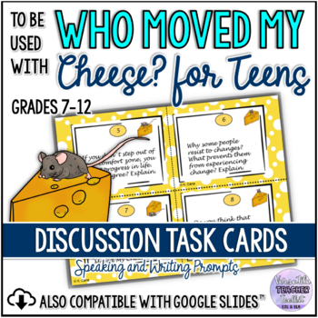 Task Cards Who Moved My Cheese? for Teens (Discussion and Writing)