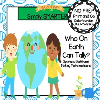 Who On Earth Can Tally?:  NO PREP Earth Day Themed Spot and Dot Game