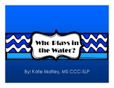 Who Plays in the Water?- Adapted story