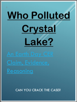 Who Polluted Crystal Lake? - An Earth Day CER