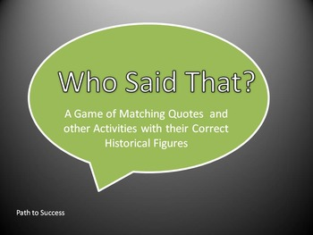 Who Said That? Quotes and Activities On Historical Figures