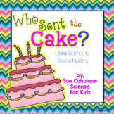 Who Sent the Cake? Using Science to Solve a Mystery