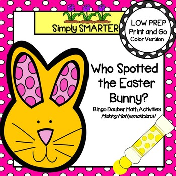 Who Spotted the Easter Bunny?:  NO PREP Bingo Dauber Math