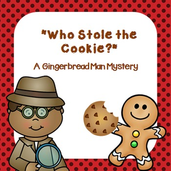 """""""Who Stole the Cookie?"""" A Gingerbread Man Mystery"""