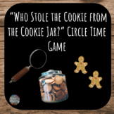 Who Stole the Cookie from the Cookie Jar Circle Time Game // PreK,K&1