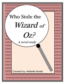 Who Stole the Wizard of Oz Novel Study