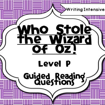 Who Stole the Wizard of Oz Level P Guided Reading Comprehension Questions