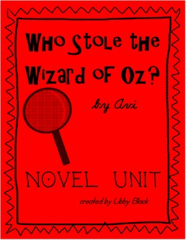 Who Stole the Wizard of Oz? Novel Unit