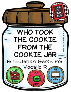 Who Took the Cookie From the Cookie Jar - Articulation Game for Vocalic R