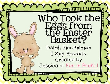 Who Took the Eggs from the Easter Basket? Dolch Pre Primer I Spy Freebie