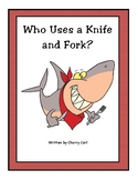 Who Uses a Knife and Fork? (Bossy r, silent letter K and -or/-ork word families)