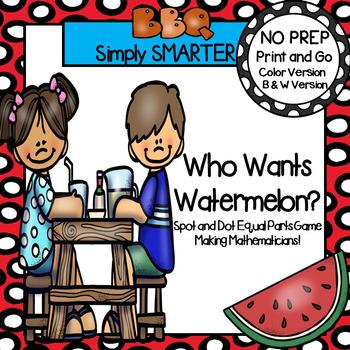 Who Wants Watermelon?:  NO PREP Summer Themed Equal Parts