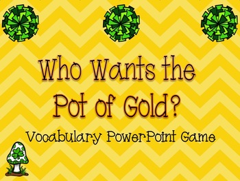 Who Wants a Pot of Gold! PowerPoint Game {Editable Template}