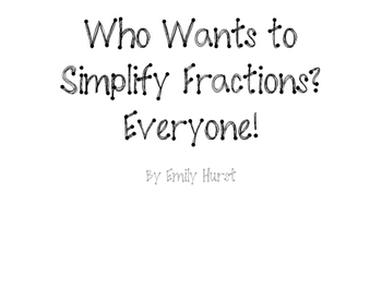 Who Wants to Simplify Fractions? Everyone!