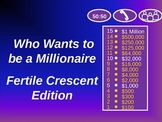 Who Wants to be a Millionaire? Review Game: Fertile Crescent / Mesopotamia