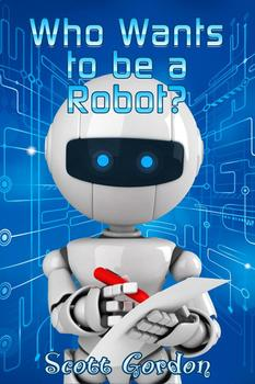 Who Wants to be a Robot?