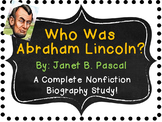 Who Was Abraham Lincoln?  By Janet B. Pascal:  A Complete Biography Study!