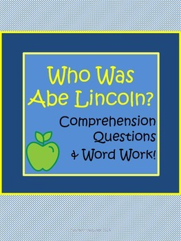 Who Was Abraham Lincoln? by Pascal Comprehension Worksheet