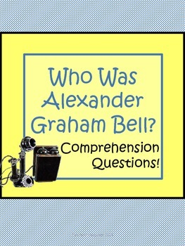 Who Was Alexander Graham Bell? by Bader Comprehension Work