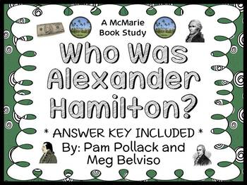 Who Was Alexander Hamilton? (Pam Pollack) Book Study / Comprehension (31 pages)