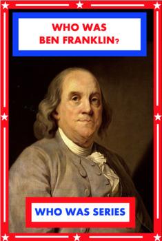 Who Was Ben Franklin? Book Unit