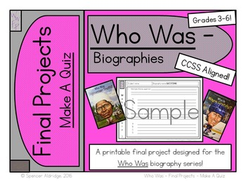 Who Was Biography Series Final Projects - MAKE A QUIZ Fill-in Graphic Organizer