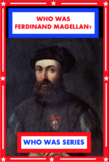 Who Was Ferdinand Magellan? Book Unit