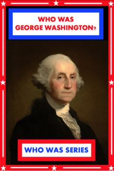 Who Was George Washington? Book Unit