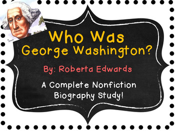 Who Was George Washington?  By Roberta Edwards:  A Complete Biography Study!