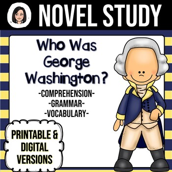 Who Was George Washington? *NO-PREP* Novel Study