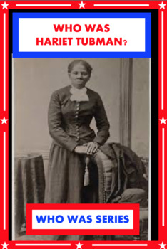 Who Was Harriet Tubman? Book Unit