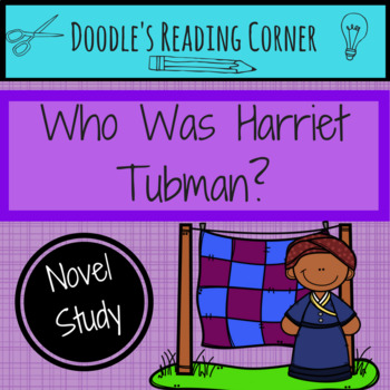 Who Was Harriet Tubman? Comprehension Questions and Lesson Plans