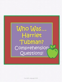 Who Was Harriet Tubman? by McDonough Comprehension Worksheets and Word Work