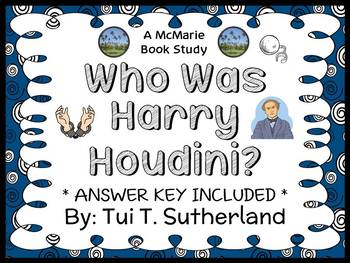 Who Was Harry Houdini? (Tui T. Sutherland) Book Study / Comprehension (29 pages)