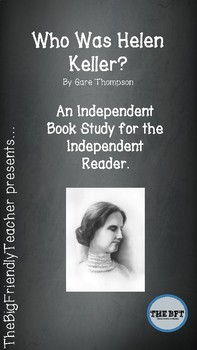 Who Was Helen Keller:  An Independent Book Study for the Independent Reader