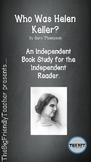 Who Was Helen Keller:  An Independent Book Study for the I