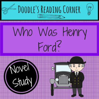 Who Was Henry Ford? Comprehension Questions and Lesson Plans