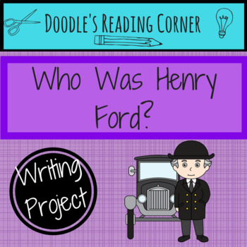 Who Was Henry Ford? Expository Writing Project