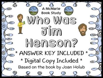 Who Was Jim Henson? (Joan Holub) Book Study / Comprehension  (26 pages)